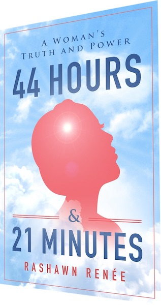 44 Hours & 21 Minutes; A Woman's Truth and Power44 Hours & 21 Minutes; A Woman's Truth and Power | Real Truth International