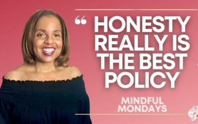 Mindful Monday   Honesty Really Is the Best Policy