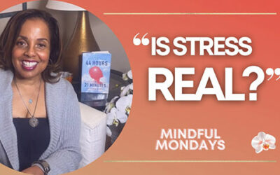 Mindful Monday   Is Stress Real?