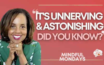 Mindful Monday   It's Unnerving and Astonishing…. Did You Know?